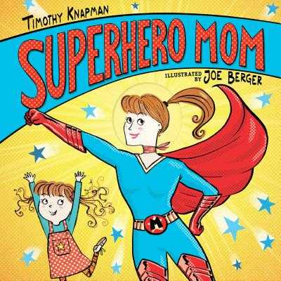 Superhero Mom - Knapman, Timothy