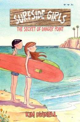 Surfside Girls: The Secret of Danger Point - Dwinell, Kim