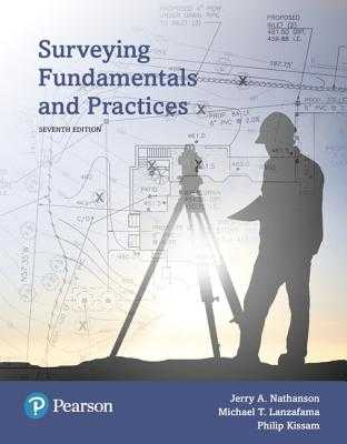 Surveying Fundamentals and Practices - Nathanson, Jerry, and Lanzafama, Michael, and Kissam, Philip