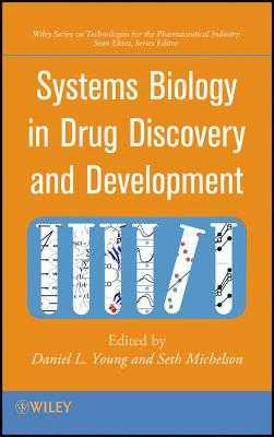 Systems Biology in Drug Discovery and Development - Young, Daniel L., and Michelson, Seth