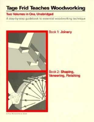 Tage Frid Teaches Woodworking: Book 1: Joinery - Frid, Tage, and Randall, Ann F (Photographer)