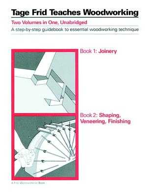 Tage Frid Teaches Woodworking: Book 1: Joinery - Frid, Tage