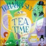 Tchaikovsky at Tea Time: A Refreshing Blend for Body and Spirit