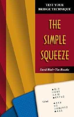 Test Your Bridge Technique: The Simple Squeeze - Bird, David, and Bourke, Tim