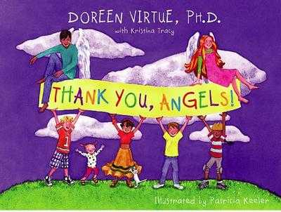 Thank You, Angels - Virtue, Doreen, Ph.D., M.A., B.A., and Tracy, Kristina (Contributions by)
