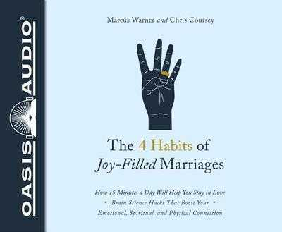 The 4 Habits of Joy Filled Marriages: How 15 Minutes a Day Will Help You Stay in Love - Warner, Marcus (Narrator), and Coursey, Chris (Narrator)