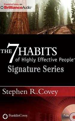 The 7 Habits of Highly Effective People - Signature Series: Insights from Stephen R. Covey - Covey, Stephen R, Dr. (Read by)