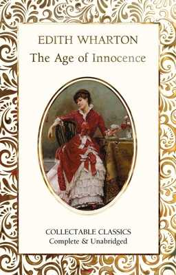 The Age of Innocence - Wharton, Edith, and John, Judith (Contributions by)