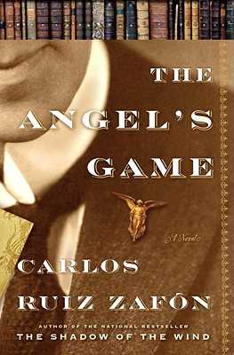 The Angel's Game - Ruiz Zafon, Carlos