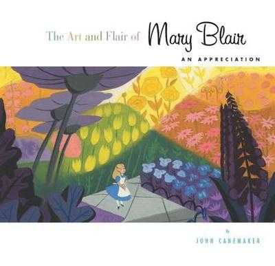The Art and Flair of Mary Blair: An Appreciation - Canemaker, John