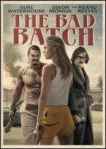 The Bad Batch - Ana Lily Amirpour