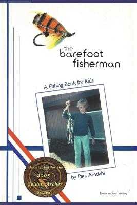 The Barefoot Fisherman: A fishing book for kids - Amdahl, Paul