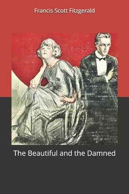 The Beautiful and the Damned - Fitzgerald, F Scott