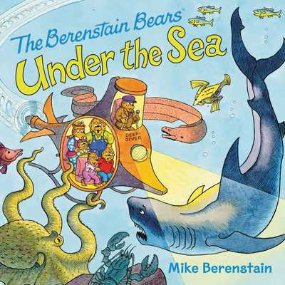 The Berenstain Bears Under the Sea -