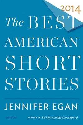 The Best American Short Stories - Egan, Jennifer, and Pitlor, Heidi (Editor)