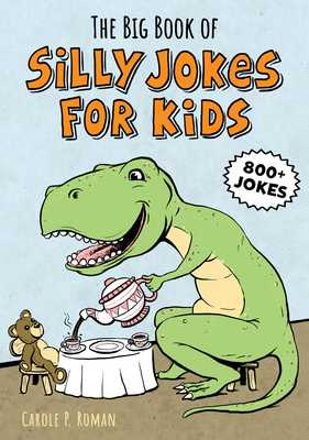 The Big Book of Silly Jokes for Kids - Roman, Carole