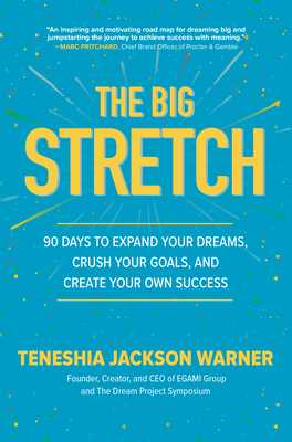 The Big Stretch: 90 Days to Expand Your Dreams, Crush Your Goals, and Create Your Own Success - Jackson Warner, Teneshia