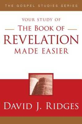 The Book of Revelation Made Easier - Ridges, David J