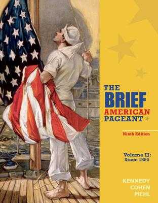 The Brief American Pageant: A History of the Republic, Volume II: Since 1865 - Kennedy, David M., and Cohen, Lizabeth