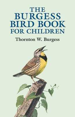 The Burgess Bird Book for Children - Burgess, Thornton W