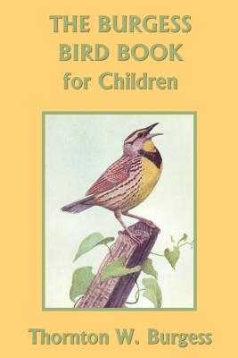 The Burgess Bird Book for Children (Yesterday's Classics) - Burgess, Thornton W