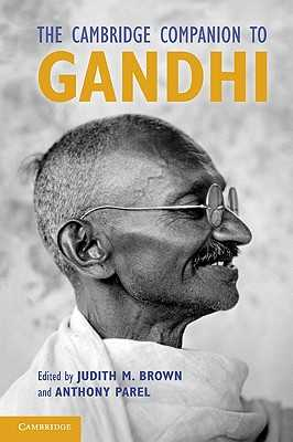 The Cambridge Companion to Gandhi - Brown, Judith (Editor), and Parel, Anthony (Editor)