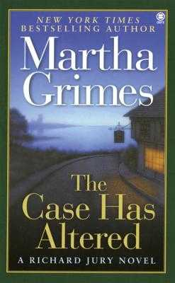 The Case Has Altered: A Richard Jury Novel - Grimes, Martha