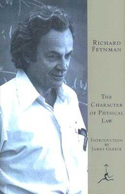 The Character of Physical Law - Feynman, Richard P, and Gleick, James (Introduction by)