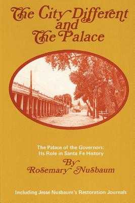 The City Different and the Palace - Nusbaum, Rosemary L