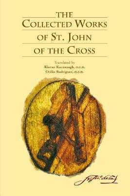 The Collected Works of St. John of the Cross - Kavanaugh, Kieran (Introduction by), and Rodriguez, Otilio (Translated by)