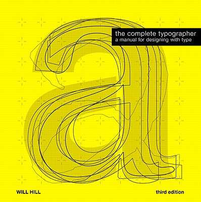 The Complete Typographer - Hill, Will