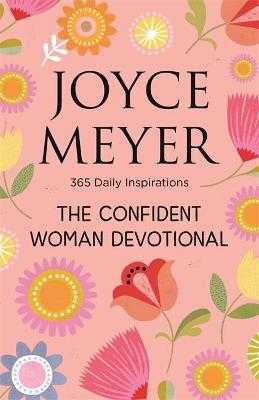 The Confident Woman Devotional: 365 Daily Inspirations - Meyer, Joyce