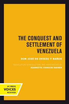 The Conquest and Settlement of Venezuela - de Oviedo y Banos, Jose, and Varner, Jeannette J. (Translated by)