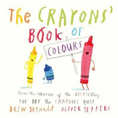 The Crayons' Book of Colours - Daywalt, Drew