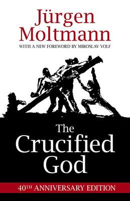 The Crucified God - Moltmann, Jurgen