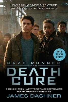 The Death Cure Movie Tie-In Edition (Maze Runner, Book Three) - Dashner, James