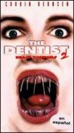 The Dentist II