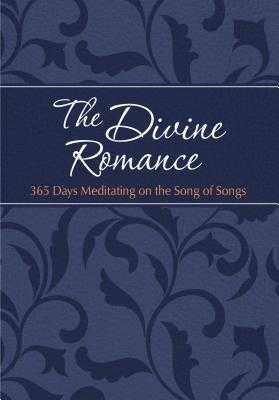 The Divine Romance: 365 Days Meditating on the Song of Songs - Simmons, Brian, and Rodriguez, Gretchen
