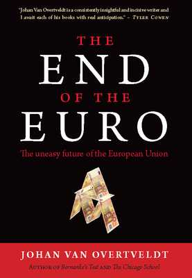 The End of the Euro: The Uneasy Future of the European Union - Van Overtveldt, Johan