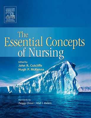 The Essential Concepts of Nursing: A Critical Review - Cutcliffe, John R (Editor), and McKenna, Hugh (Editor)