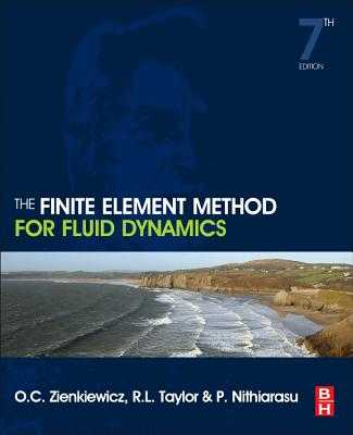 The Finite Element Method for Fluid Dynamics - Zienkiewicz, Olek C, and Taylor, Robert L, and Nithiarasu, P