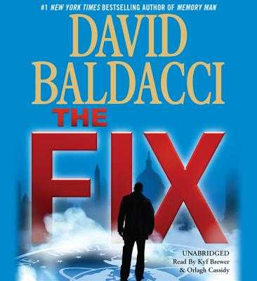The Fix - Baldacci, David, and Brewer, Kyf (Read by)