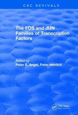 The FOS and JUN Families of Transcription Factors - Angel, Peter E., and Herrlich, Peter