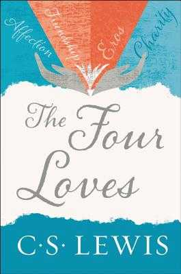 The Four Loves - Lewis, C S