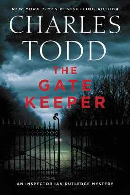 The Gate Keeper: An Inspector Ian Rutledge Mystery - Todd, Charles