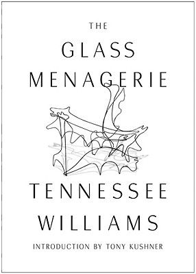 The Glass Menagerie - Williams, Tennessee, and Kushner, Tony, Professor (Introduction by), and Hale, Allean