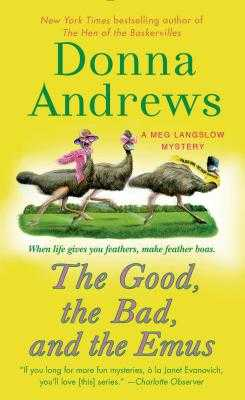 The Good, the Bad, and the Emus - Andrews, Donna
