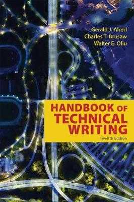 The Handbook of Technical Writing - Alred, Gerald J, and Oliu, Walter E, Professor, and Brusaw, Charles T, Professor