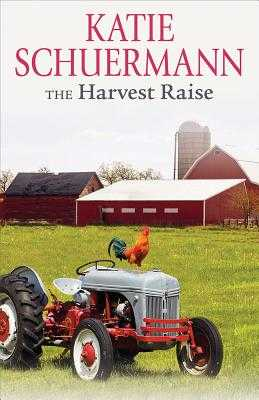 The Harvest Raise - Schuermann, Katie