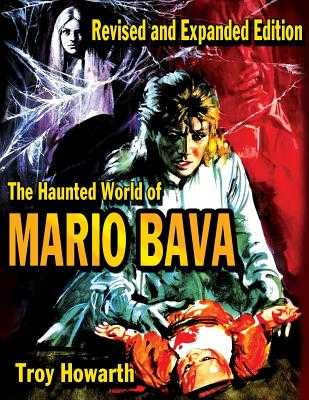 The Haunted World of Mario Bava - Howarth, Troy